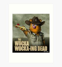 The Wocka Wocka-ing Dead Art Print