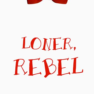 Loner, Rebel by shirtypants