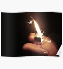 Cant Start A Fire With Out A Spark Poster