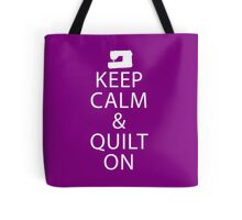 Keep Calm And Quilt On - Purple Bags Tote Bag