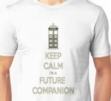 Keep Calm I'm a Future Companion! Unisex T-Shirt