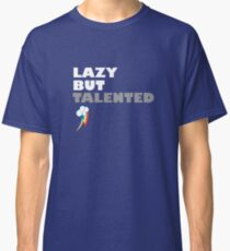 Lazy But Talented - Rainbow Dash Classic T-Shirt
