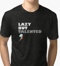 Lazy But Talented - Rainbow Dash Tri-blend T-Shirt