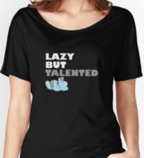 Lazy But Talented - Rainbow Dash VIP Women's Relaxed Fit T-Shirt