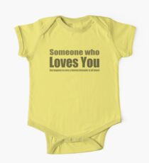 Someone who loves you Kids Clothes
