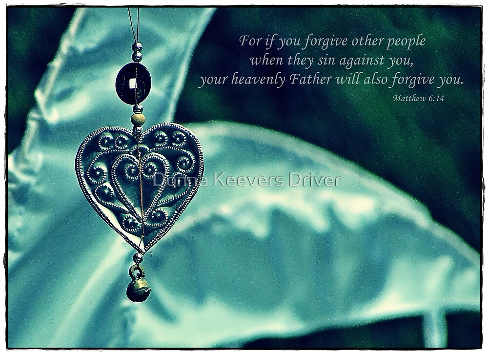 ~ Forgiveness ~ by Donna Keevers Driver