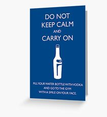 Fill your water bottle with vodka . . .  Greeting Card