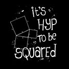 It's Hyp to be Squared (white) by funmaths