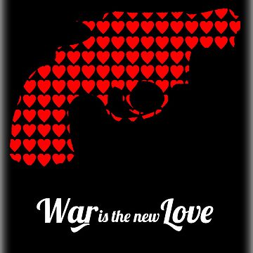War is the new Love by youngbossteam