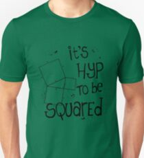 It's Hyp to be Squared (black) T-Shirt