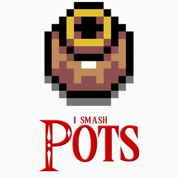 I Smash Pots by JaredMcGuire