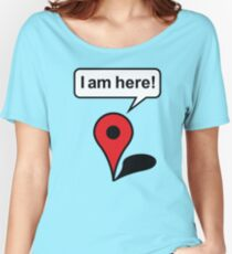 I am here! Google Maps Women's Relaxed Fit T-Shirt