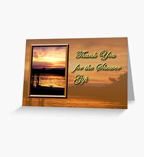 Thank You For The Shower Gift Pier Greeting Card