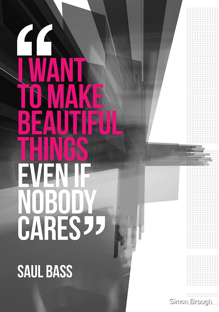 Creative Quote Design 001 Saul Bass by Enchanted Studios