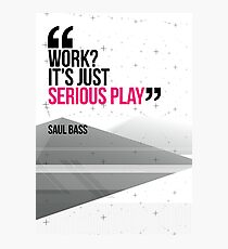 Creative Quote Design 002 Saul Bass Photographic Print