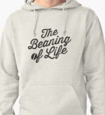 The Beaning of Life Pullover Hoodie