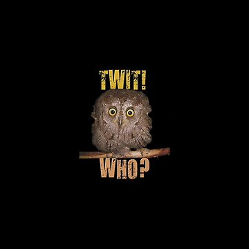 Twit Who?! by DreddArt