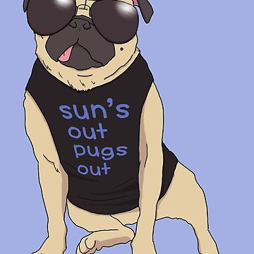 sun's out pugs out by pugshop