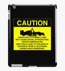 Caution! Formula One Addict! iPad Case/Skin