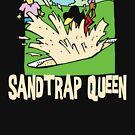 Golfer Sand Trap Queen by SportsT-Shirts