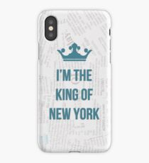 I'M THE KING OF NEW YORK iPhone Case