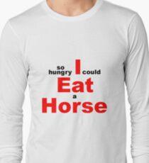 EAT HORSE HUNGRY Long Sleeve T-Shirt