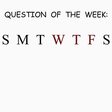 Question of the Week by HK887