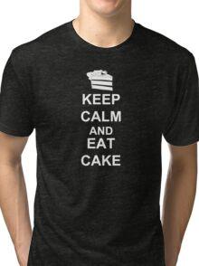 KEEP CALM AND EAT CAKE Tri-blend T-Shirt