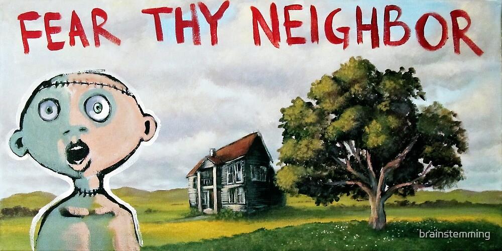 Fear Thy Neighbor (brainstemming.com) by brainstemming