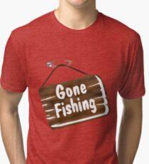 GONE FISHING Tri-blend T-Shirt