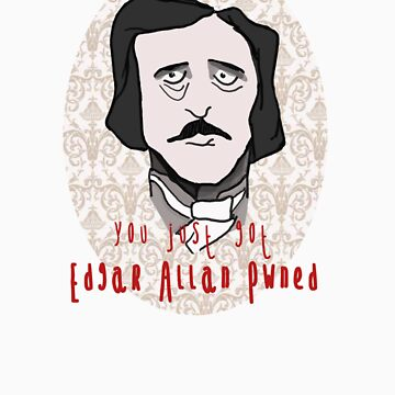 you just got EDGAR ALLAN PWNED! by SallySparrowFTW