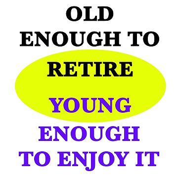 Retire Young by gjgrob