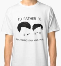 I'd rather be watching Dan and Phil Classic T-Shirt