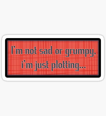 i'm not sad or grumpy - sticker Sticker