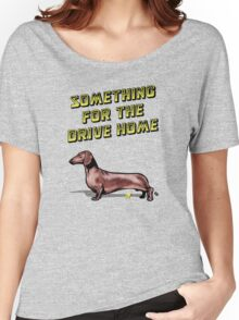 Something For The Drive Home Women's Relaxed Fit T-Shirt