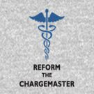 REFORM THE CHARGEMASTER T-SHIRT by TheSmile