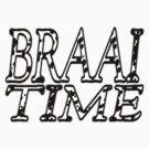 BRAAI TIME by JAYSA2UK