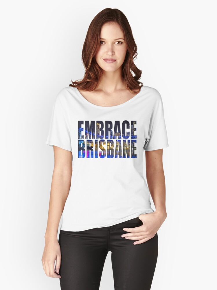 Embrace Brisbane Women's Relaxed Fit T-Shirt Front