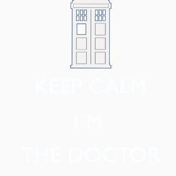 Keep Calm I'm the Doctor Shirt by Colferninja