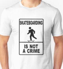 Skateboarding is not a crime!!!! Unisex T-Shirt