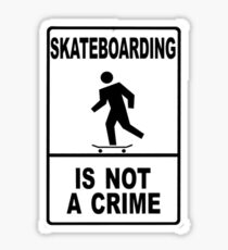 Skateboarding is not a crime!!!! Sticker
