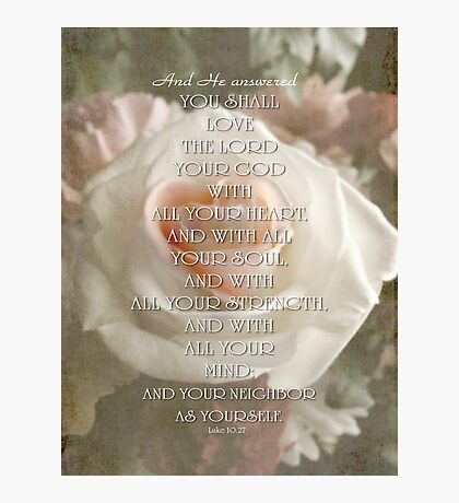 Love the Lord Your God-Luke 10:27 Photographic Print