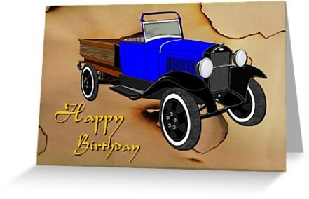 Ford model A pick-up - birthday card by Dennis Melling