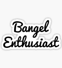 Bangel Enthusiast  Sticker