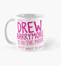 Unless DREW BARRYMORE is in the movie I don't want to know! Mug