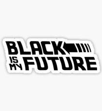 Black is my future Sticker
