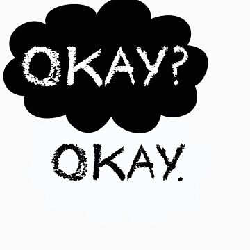 Maybe Okay will be our always T-shirt by Colferninja