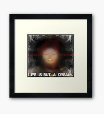 Life is but a dream... Framed Print