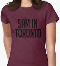 5AM In Toronto Womens Fitted T-Shirt