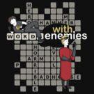 Words with Enemies: Horrible Edition  by Lindsay Rabiega